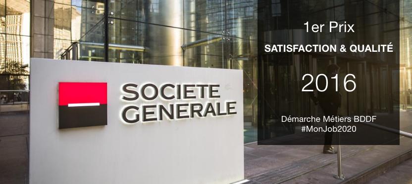 1er Prix «Satisfaction et Qualité» pour la démarche métiers BDDF à la Société Générale